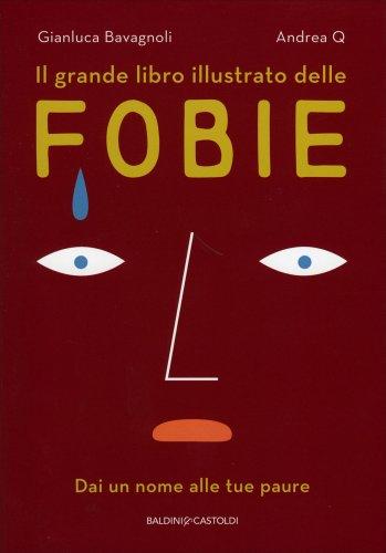 Il Grande Libro Illustrato delle Fobie