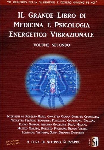 Il Grande Libro di Medicina e Psicologia Energetico Vibrazionale Vol. 2