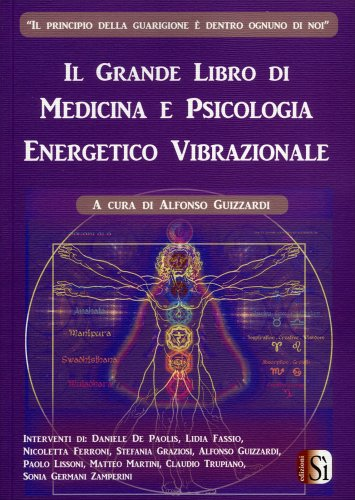 Il Grande Libro di Medicina e Psicologia Energetico Vibrazionale