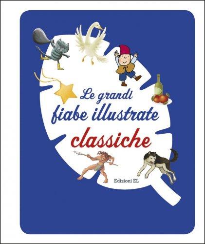 Le Grandi Fiabe Illustrate Classiche