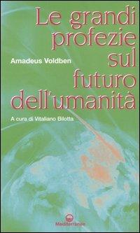Le Grandi Profezie sul Futuro dell'Umanità