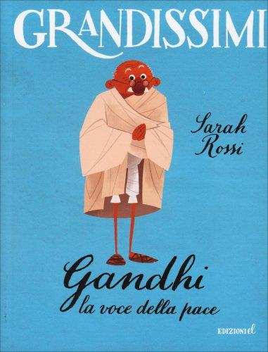 Grandissimi - Gandhi - La Voce della Pace