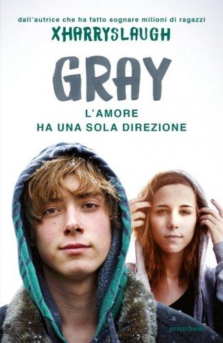 Gray. L'Amore Ha una sola Direzione