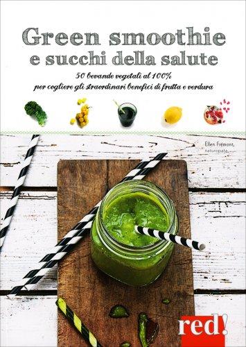 Green Smoothie e Succhi della Salute