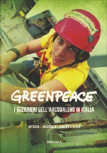 Greepeace  - I Guerrieri dell'Arcobaleno in Italia