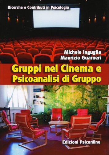 Gruppi nel Cinema e Psiconanalisi di Gruppo