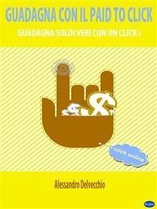 Guadagna con il Paid To Click (eBook)