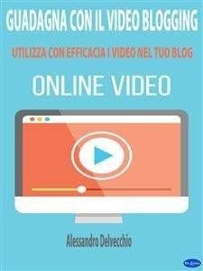 Guadagna con il Video Blogging (eBook)