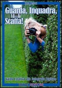 Guarda, Inquadra, Scatta (eBook)
