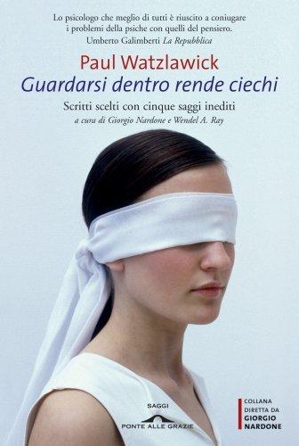 Guardarsi Dentro Rende Ciechi (eBook)
