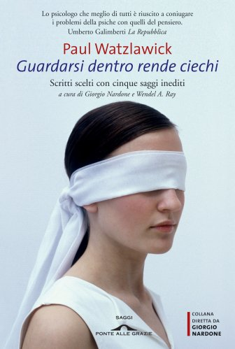 Guardarsi Dentro Rende Ciechi (eBook)