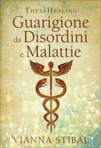 Guarigione da Disordini e Malattie - Theta Healing