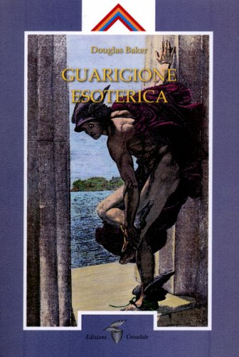 Guarigione Esoterica - Vol. 1