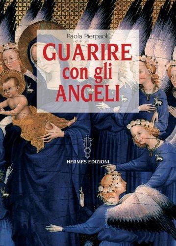 Guarire con gli Angeli (eBook)