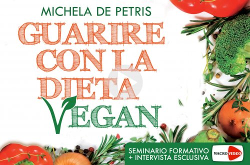 Guarire con la Dieta Vegan (Videocorso Digitale)