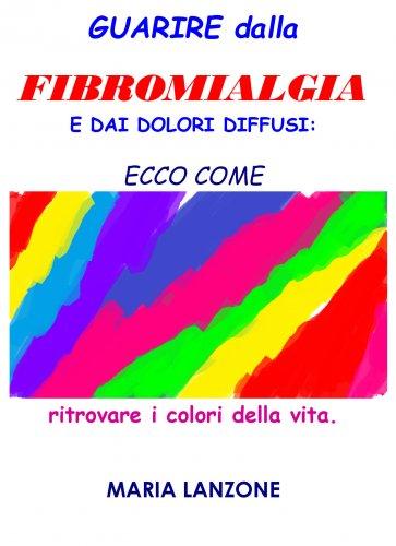 Guarire dalla Fibromialgia e dai Dolori Diffusi (eBook)