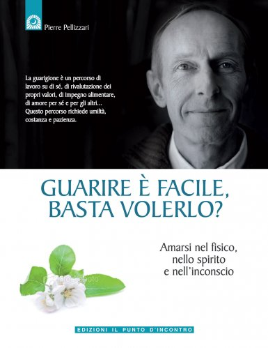 Guarire è Facile, Basta Volerlo? (eBook)