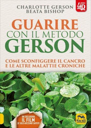 Guarire con il Metodo Gerson (con Dvd allegato)