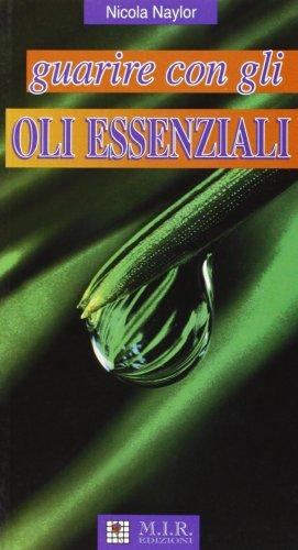 Guarire con gli Oli Essenziali