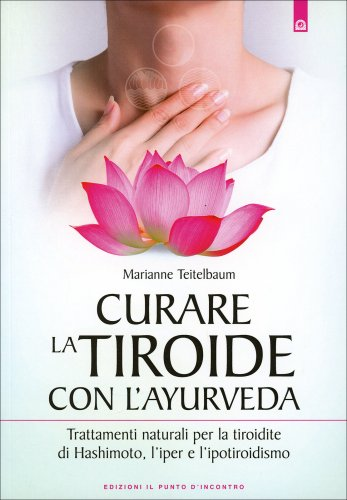 Curare la Tiroide con l'Ayurveda