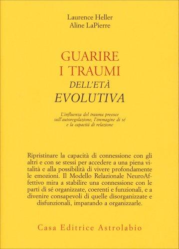 Guarire i Traumi dell'Età Evolutiva