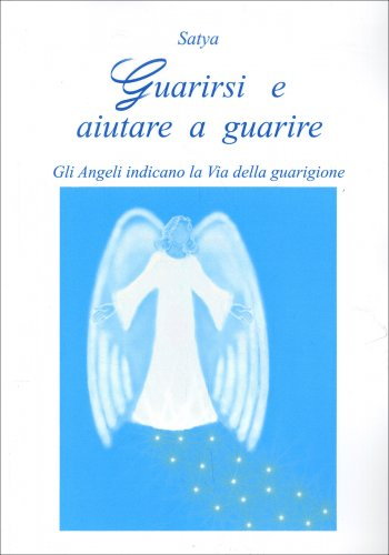 Guarirsi e Aiutare a Guarire