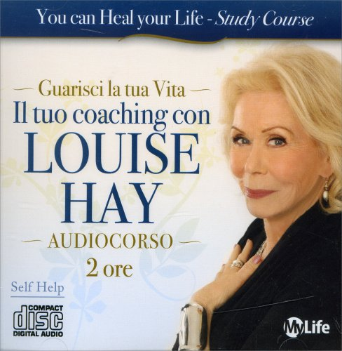 Guarisci la Tua Vita! - Il Tuo Coaching con Louise Hay - 2 CD Audio