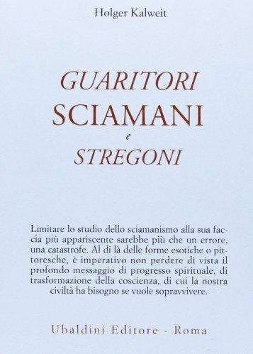 Guaritori Sciamani e Stregoni