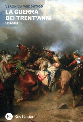 La Guerra dei Trent'Anni - 1618-1648