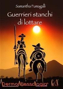 Guerrieri Stanchi di Lottare (eBook)