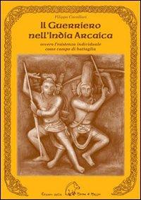 Il Guerriero nell'India Arcaica