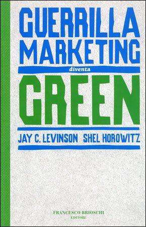 Guerrilla Marketing Diventa Green