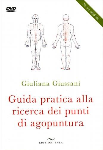 Guida Pratica alla Ricerca dei Punti di Agopuntura - Libro con DVD