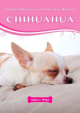 Guida alla Cura e al Benessere del Tuo Chihuahua