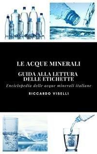 Guida alla Lettura delle Etichette delle Acque Minerali Italiane (eBook)
