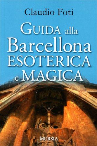 Guida alla Barcellona Esoterica e Magica
