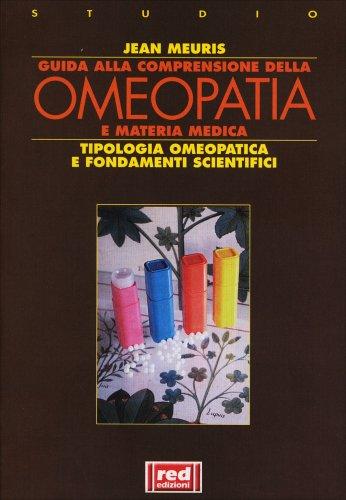 Guida alla Comprensione dell'Omeopatia e della Materia Medica