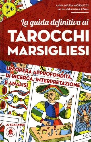 La Guida Definitiva ai Tarocchi Marsigliesi