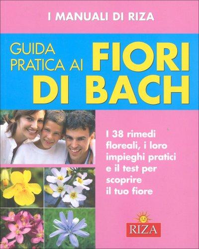 Guida pratica ai fiori di Bach