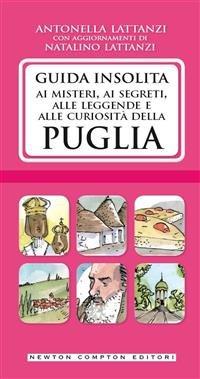 Guida Insolita ai Misteri, ai Segreti, alle Leggende e alle Curiosità della Puglia (eBook)