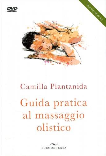 Guida Pratica al Massaggio Olistico - Libro con DVD