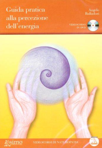 Guida Pratica alla Percezione dell'Energia - Videocorso In DVD