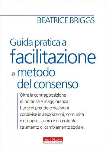 Guida Pratica a Facilitazione e Metodo del Consenso (eBook)