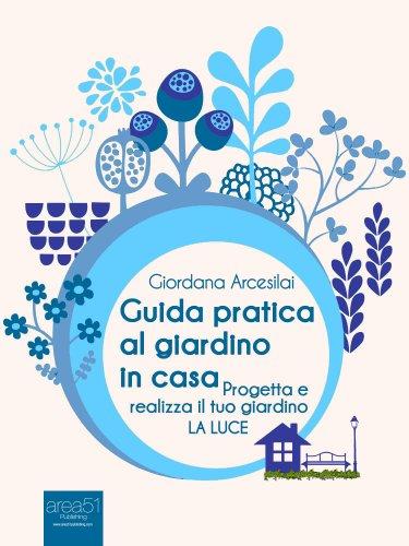 Guida Pratica al Giardino in Casa - La Luce (eBook)