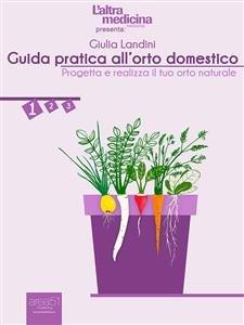 Guida Pratica all'Orto Domestico Vol.1 (eBook)