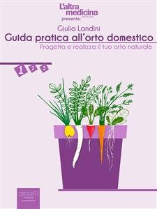 Guida Pratica all'Orto Domestico Vol.1 (eBook)