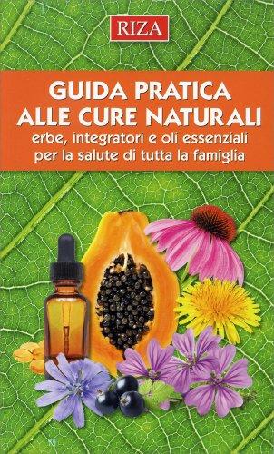 Guida Pratica alle Cure Naturali
