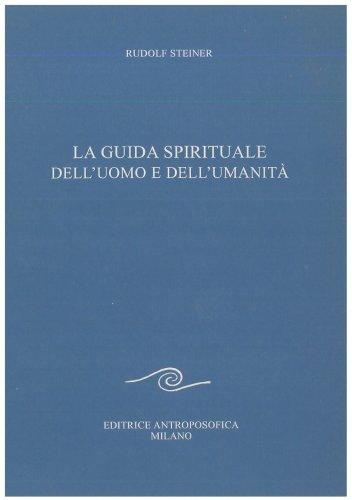 La Guida Spirituale dell'Uomo e dell'Umanità