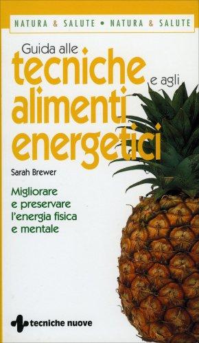 Guida alle Tecniche e agli Alimenti Energetici