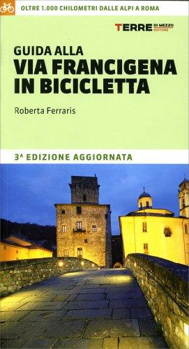 Guida alla Via Francigena in Bicicletta